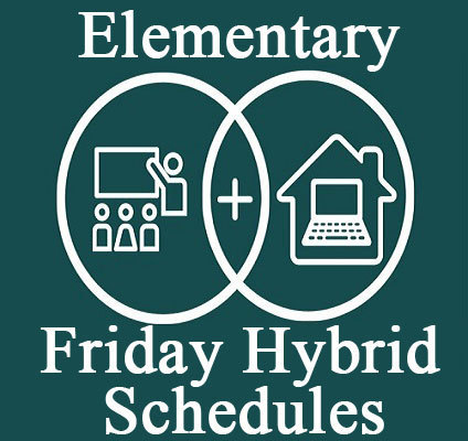 Elementary - Friday Hybrid Learning Schedules